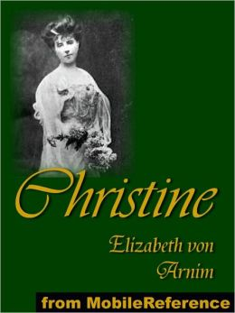 Christine : Presented under anonymous pen-name, Alice Cholmondeley