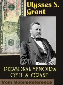 Personal Memoirs of U. S. Grant. ILLUSTRATED