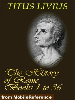 The History of Rome (Livy's Rome), Books 1 to 36