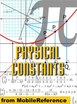 Physical Constants: Tables of universal, electromagnetic, atomic and nuclear, & physico-chemical constants