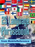 Book Cover Image. Title: FREE 25 Language Phrasebook:  German, French, Spanish, Catalan, Portuguese, Italian, Greek, Danish, Dutch, Swedish, Norwegian, Finnish, Czech, Polish, Hungarian, Russian, Croatian, Turkish, Hebrew, Arabic, Japanese, Chinese, Indonesian, Malay, and Thai, Author: MobileReference