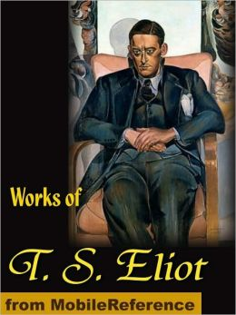The Works of T. S. Eliot