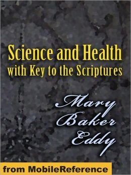Science and Health: With Key To The Scriptures - 1875, revised through 1910