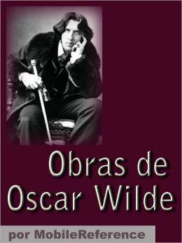 Obras de Oscar Wilde (Spanish Edition): El retrato de Dorian Gray, El fantasma de Canterville, El Niño-Astro, El abanico de Lady Windermere, Un marido ideal y mucho más