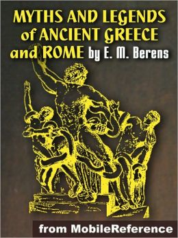 Myths and Legends of Ancient Greece and Rome: ILLUSTRATED