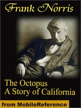 the octopus frank norris Frank norris, writer: greed  2014 frank norris's two hearts that beat as one ( short) (original story)  novel: the octopus (filmed as the octopus (1915).
