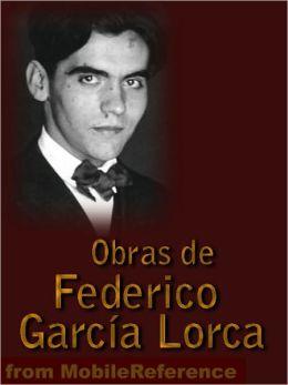 Obras de Federico García Lorca (Spanish Edition): Diván del Tamarit, Granada, Llanto por Ignacio Sánchez Mejías, Poeta en Nueva York y mucho Más