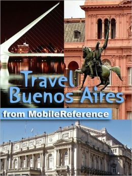 Travel Buenos Aires, Argentina. Illustrated Guide, Phrasebook and Maps
