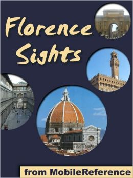 Florence Sights: a travel guide to the top 50 attractions in Florence, Italy