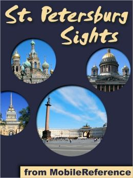Saint Petersburg Sights: a travel guide to the top 50 attractions in St. Petersburg, Russia