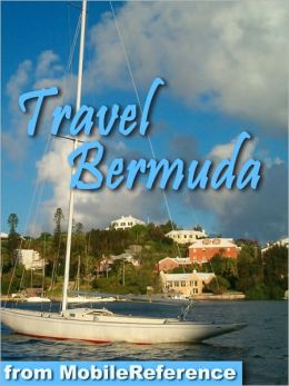 Travel Bermuda: Incl. Hamilton, Saint George & more - illustrated travel guide and maps