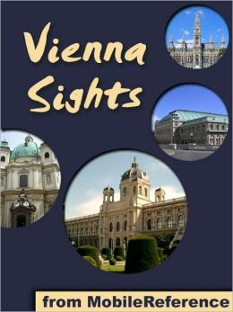 Vienna Sights: a travel guide to the top 25 attractions in Vienna, Austria