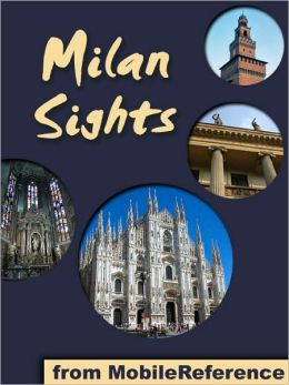 Milan Sights: a travel guide to the top 30 attractions in Milan, Italy