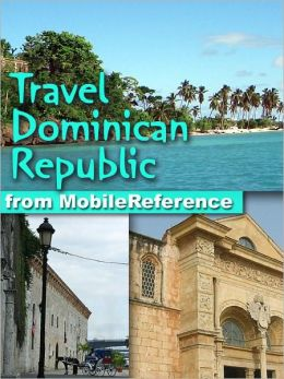Travel Dominican Republic. Illustrated Guide, Phrasebook & Maps