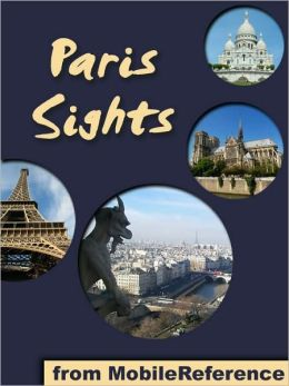 Paris Sights: a travel guide to the top 45 attractions in Paris, France