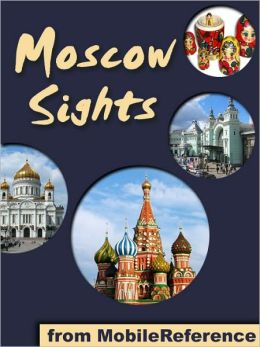Moscow Sights: a travel guide to the top 30 attractions in Moscow, Russia