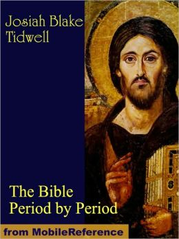 The Bible Period by Period. A Manual for the Study of the Bible by Periods