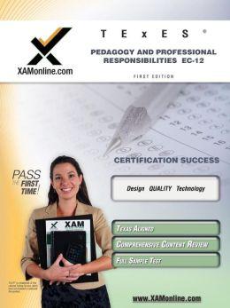 TExES Pedagogy and Professional Responsibilities EC-12 Teacher Certification Test Prep Study Guide
