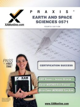 Praxis Earth and Space Sciences 0571 Teacher Certification Test Prep Study Guide
