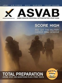 ASVAB Armed Services Vocational Aptitude Battery Study Guide