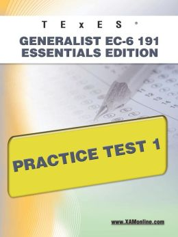 TExES Generalist EC-6 191 Essentials Edition Practice Test 1