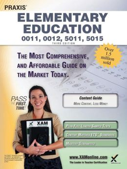 Praxis Elementary Education 0011, 0012, 5011, 5015 Teacher Certification Study Guide Test Prep