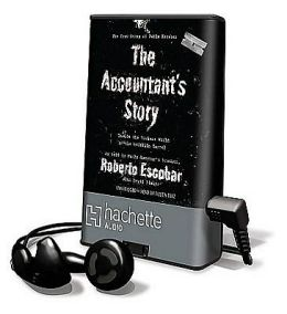 The Accountant's Story: Inside the Violent World of the Medellin Cartel [With Earbuds]