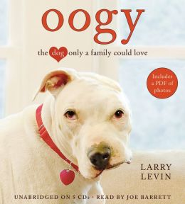 Oogy: The Dog Only a Family Could Love