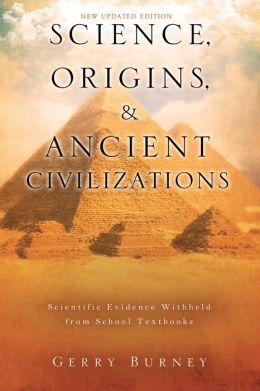 Science, Origins, & Ancient Civilizations