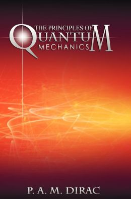 The Principles Of Quantum Mechanics