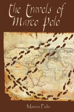 The Travels of Marco Polo by Marco Polo | 9781607964711 ...