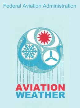 Aviation Weather (FAA Handbooks)