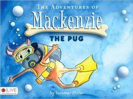 The Adventures of Mackenzie the Pug