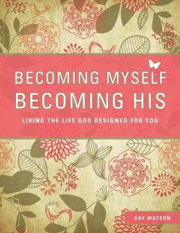 Becoming Myself; Becoming His