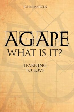 Agape: What is It?