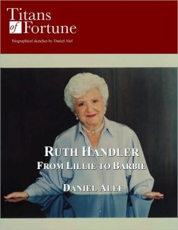 Ruth Handler: From Lilli to Barbie