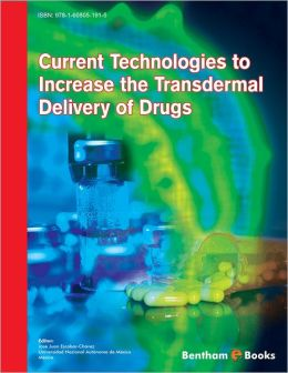 Current Technologies to Increase the Transdermal Delivery of Drugs