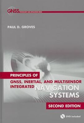 Principles of GNSS, Inertial, and Multisensor Integrated Navigation Systems, Second Edition