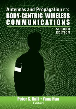 Antennas and Propagation for Body-Centric Wireless Communications, Second Edition