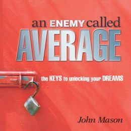 Enemy Called Average: The Keys for Unlocking Your Dreams (PagePerfect NOOK Book)