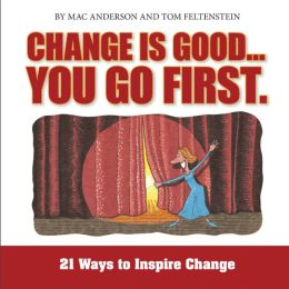 Change is Good... You Go First: 21 Ways to Inspire Change (PagePerfect NOOK Book)