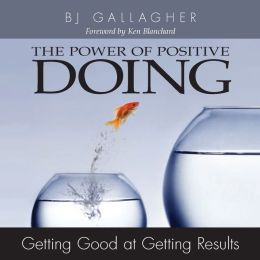 Power of Positive Doing: Getting Good at Getting Results (PagePerfect NOOK Book)