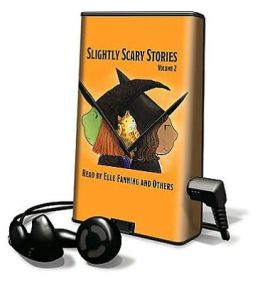 Slightly Scary Stories, Volume 2 [With Headphones]