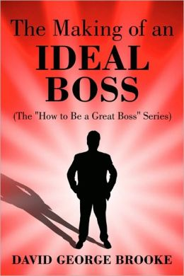 The Making Of An Ideal Boss