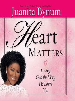 Heart Matters: Loving God the Way He Loves You