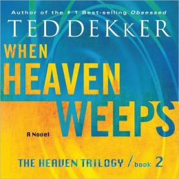 When Heaven Weeps: Martyr's Song Series, Book 2