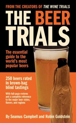 Beer Trials: America's Most Popular Beers Blind-tasted and Rated by a Panel