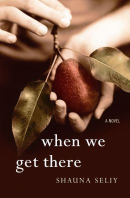 When We Get There: A Novel