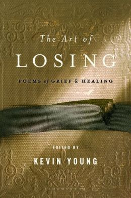 Art of Losing: Poems of Grief and Healing