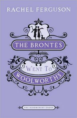 Brontes Went to Woolworths: A Novel